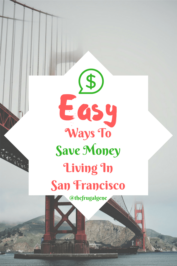 easy money saving guide. budgeting, frugal living, san Francisco, personal finance, Easy Ways To Save Money Living In San Francisco